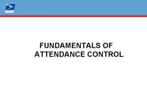 FUNDAMENTALS OF ATTENDANCE CONTROL FUNDAMENTALS OF ATTENDANCE CONTROL