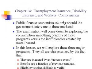Chapter 14 Unemployment Insurance Disability Insurance and Workers