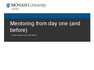 Mentoring from day one and before Yasmin Moore
