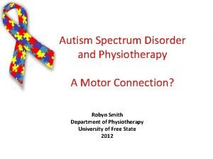 Autism Spectrum Disorder and Physiotherapy A Motor Connection