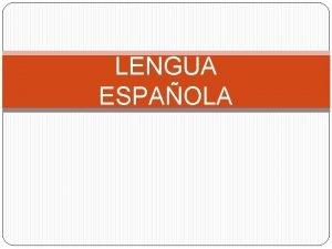 LENGUA ESPAOLA NIVELES Nivel sintctico Nivel lxico Nivel