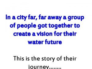 In a city far far away a group