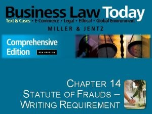 CHAPTER 14 STATUTE OF FRAUDS WRITING REQUIREMENT Learning