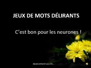 JEUX DE MOTS DLIRANTS Cest bon pour les