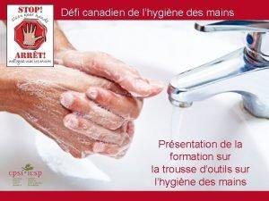 Dfi canadien de lhygine des mains Prsentation de
