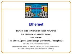 Ethernet EE 122 Intro to Communication Networks Fall