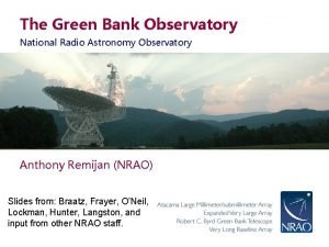 The Green Bank Observatory National Radio Astronomy Observatory