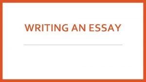 WRITING AN ESSAY Whats an essay An essay