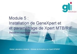Module 5 Installation de Gene Xpert et et