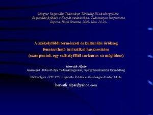Magyar Regionlis Tudomnyi Trsasg III vndorgylse Regionlis fejlds