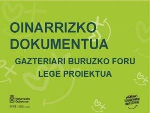 OINARRIZKO DOKUMENTUA GAZTERIARI BURUZKO FORU LEGE PROIEKTUA OINARRIZKO