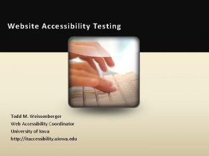 Website Accessibility Testing Todd M Weissenberger Web Accessibility