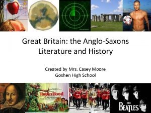 Great Britain the AngloSaxons Literature and History Created