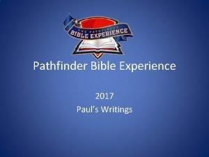 Pathfinder Bible Experience 2017 Pauls Writings Pauls Writings