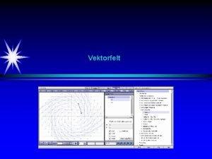 Vektorfelt Vektorfelt Innledning F r Matematikk som bl