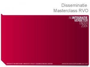 Disseminatie Masterclass RVO Opzet Waarom Wie Wat Waar