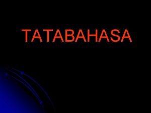 TATABAHASA ASPEK TATABAHASA 1 2 3 4 5