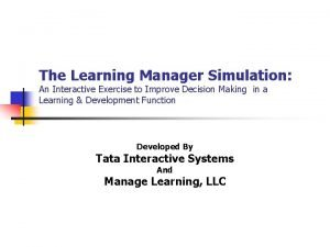 The Learning Manager Simulation An Interactive Exercise to