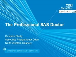 The Professional SAS Doctor Dr Maire Shelly Associate