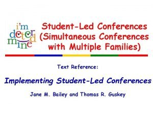 StudentLed Conferences Simultaneous Conferences with Multiple Families Text