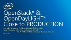 Open Stack Open Day LIGHT Close to PRODUCTION