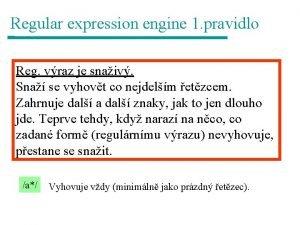 Regular expression engine 1 pravidlo Reg vraz je