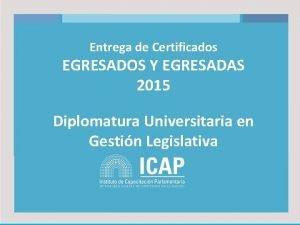 Entrega de Certificados EGRESADOS Y EGRESADAS 2015 Diplomatura