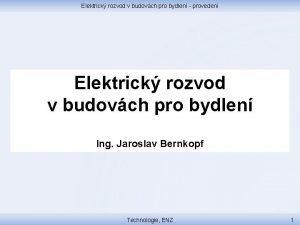 Elektrick rozvod v budovch pro bydlen proveden Elektrick