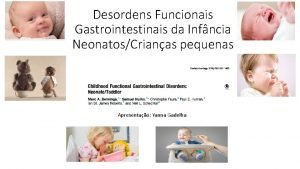 Desordens Funcionais Gastrointestinais da Infncia NeonatosCrianas pequenas Setembro