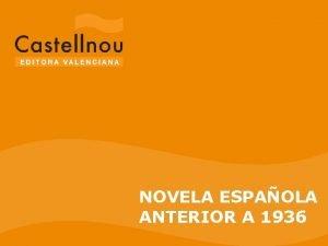 NOVELA ESPAOLA ANTERIOR A 1936 Novela espaola anterior
