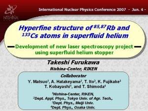 International Nuclear Physics Conference 2007 Jun 4 Hyperfine