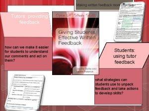 Making written feedback more effective Tutors providing feedback