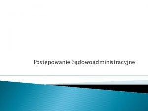 Postpowanie Sdowoadministracyjne Zasady Postpowania Sdowoadministracyjnego Dostpu do Sdu