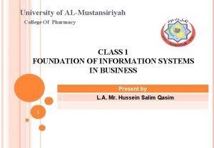 University of ALMustansiriyah College Of Pharmacy CLASS 1