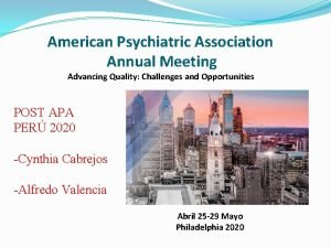 American Psychiatric Association Annual Meeting Advancing Quality Challenges