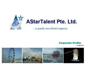 AStar Talent Pte Ltd a quality recruitment agency