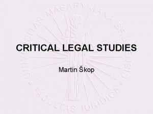 CRITICAL LEGAL STUDIES Martin kop Potek CLS 1976