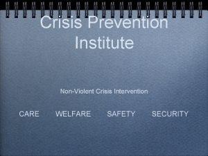 Crisis Prevention Institute NonViolent Crisis Intervention CARE WELFARE