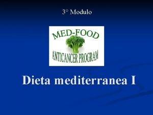 3 Modulo Dieta mediterranea I Dieta mediterranea Alimentazione
