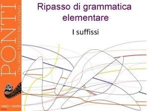 Ripasso di grammatica elementare I suffissi gattuccio librone