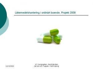 Lkemedelshantering i ordinrt boende Projekt 2009 1232020 VC