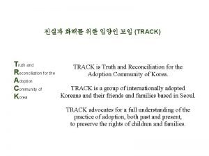 TRACK Truth and TRACK is Truth and Reconciliation