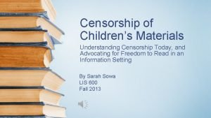 Censorship of Childrens Materials Understanding Censorship Today and