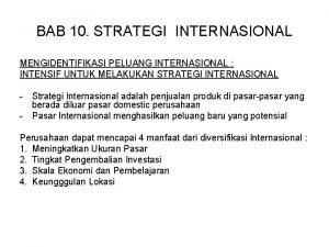 BAB 10 STRATEGI INTERNASIONAL MENGIDENTIFIKASI PELUANG INTERNASIONAL INTENSIF