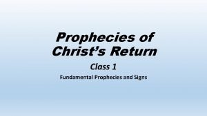 Prophecies of Christs Return Class 1 Fundamental Prophecies