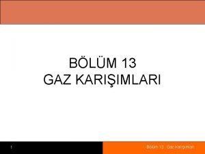 BLM 13 GAZ KARIIMLARI 1 Blm 13 Gaz
