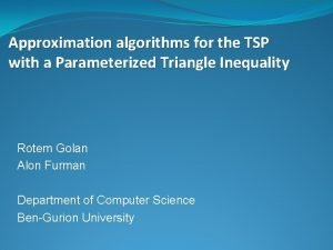 Approximation algorithms for the TSP with a Parameterized