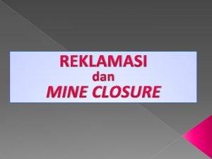 REKLAMASI dan MINE CLOSURE PT Napalindo Enterprise The