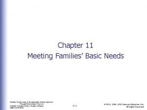Chapter 11 Meeting Families Basic Needs Families Professionals