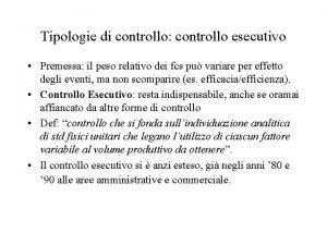 Tipologie di controllo controllo esecutivo Premessa il peso